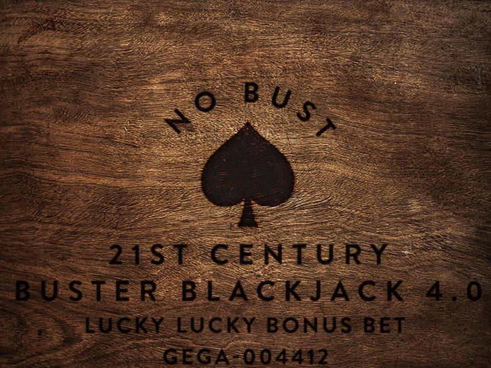 No Bust 21st Century Buster Blackjack 4.0 Lucky Lucky Bonus Bet GEGA-004112 wood square